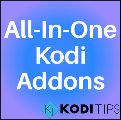 Best All in One Kodi Addons: All Media in One Spot