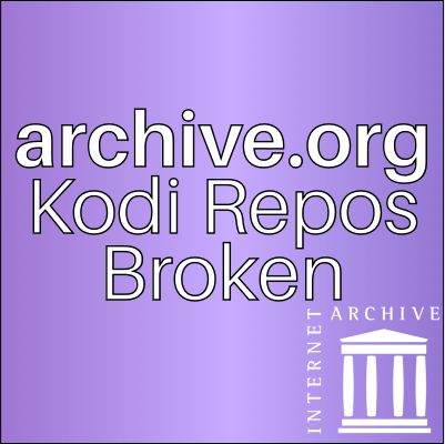 archive.org Kodi Repositories Not Working Anymore