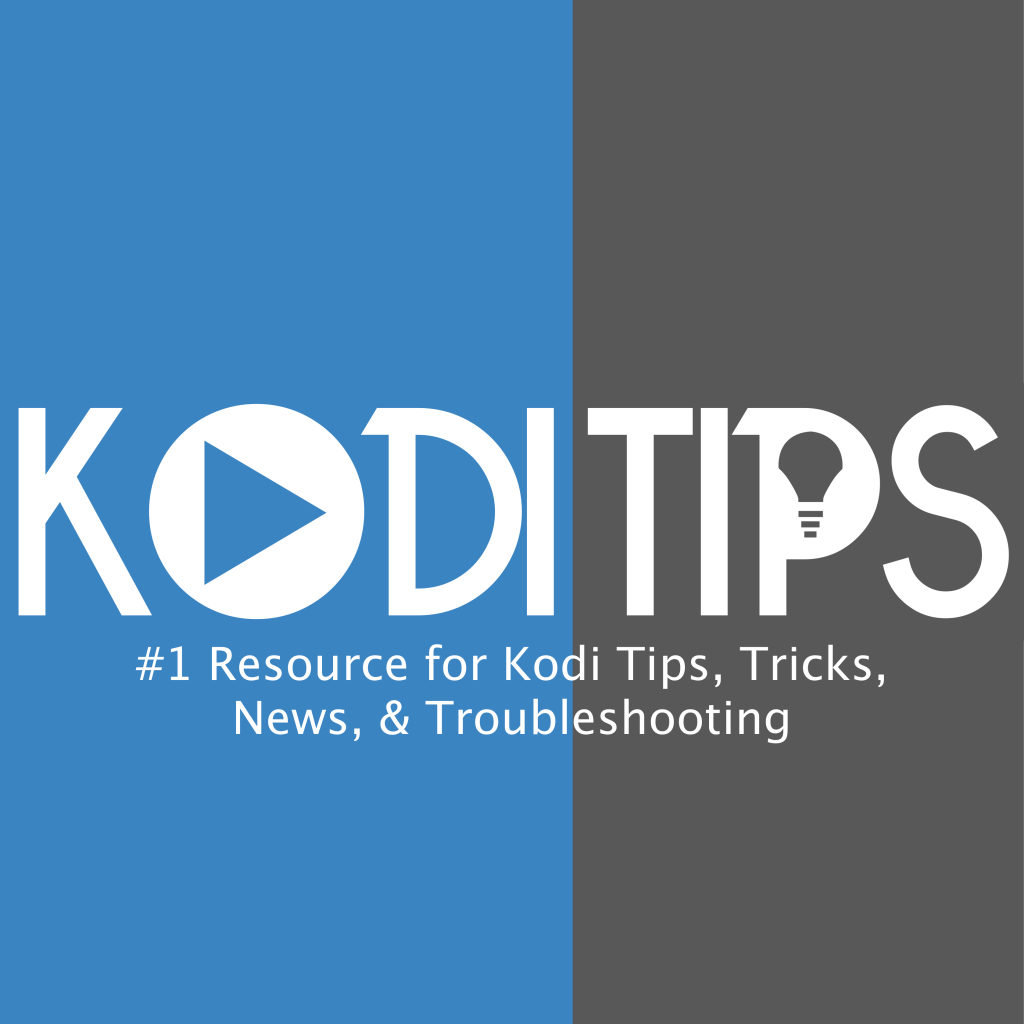 Kodi Tips - #1 Website for Addons, Tips & Troubleshooting