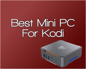 best minipc for kodi