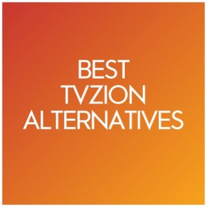 7 Best TVZion Alternatives to Install Right Now
