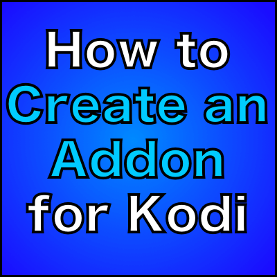 How to Create an Addon for Kodi Part 1: Meet the Jen Template