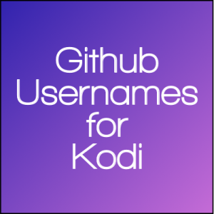List of GitHub Usernames for Kodi Repositories; Easily Kodi Install