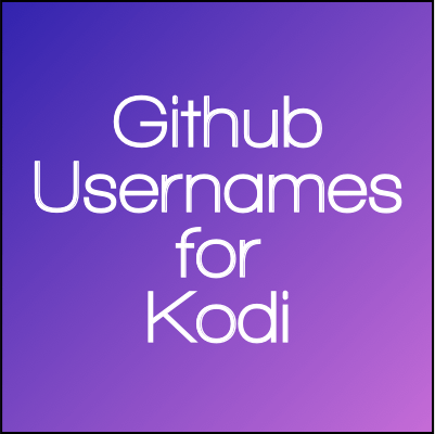 List of GitHub Usernames for Kodi Repositories