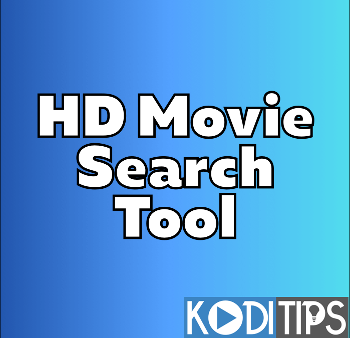 How to Use the KodiTips HD Movie Search Tool