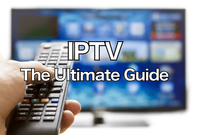 IPTV in 2019: The Ultimate Guide to Streaming - Kodi Tips