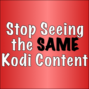 5 Different Kodi Addon Types: Stop Seeing the Same Sources!