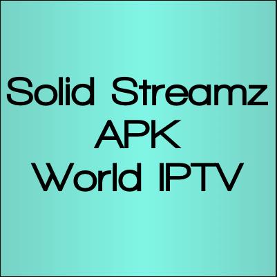 Solid Streamz APK Android: LIve World IPTV Streams