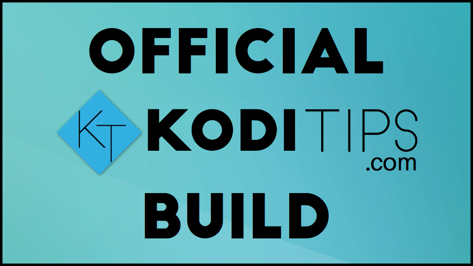 KodiTips Build Install Guide: Simple, Easy, Clean