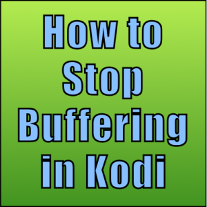 stop buffering in kodi