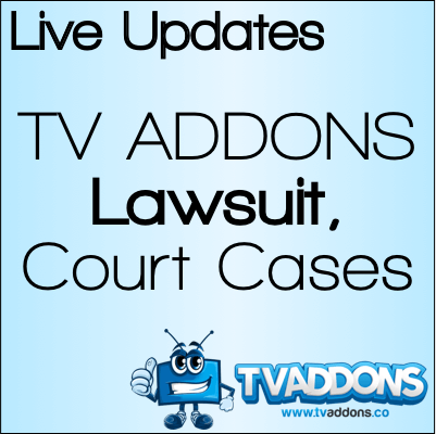 TV ADDONS Lawsuit & Court Case: Live Updates