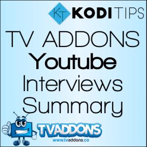 Summary of TV ADDONS Youtube Interviews with Solo Man, Husham, LeeTV