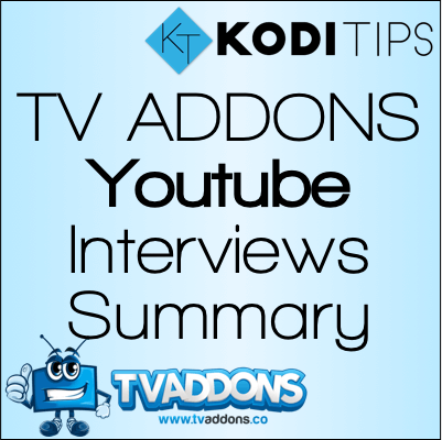 Summary of TV ADDONS Youtube Interviews with Solo Man, Husham, LeeTV