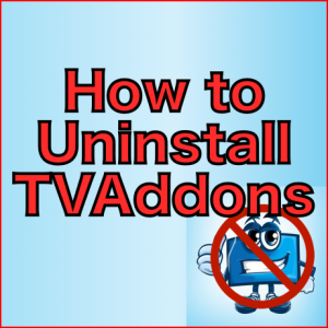 How to Uninstall TVAddons Repository & Indigo Addons