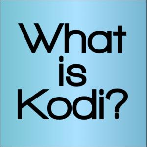 What is Kodi? Kodi Beginner's Guide How To